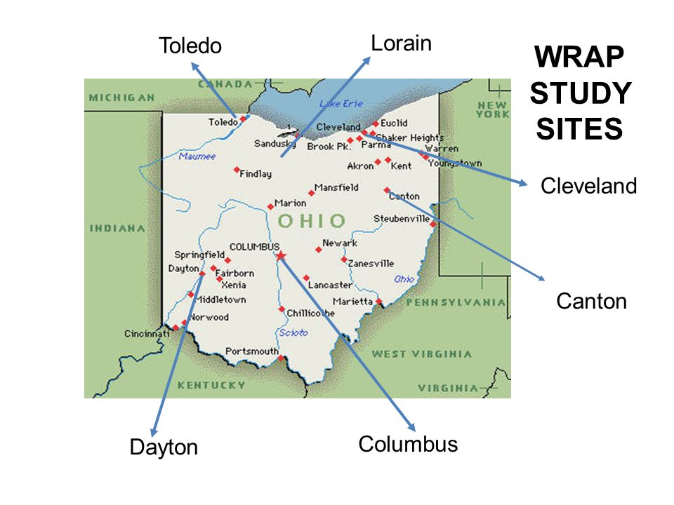 Columbus Canton Cleveland Toledo Lorain Dayton WRAP STUDY SITES