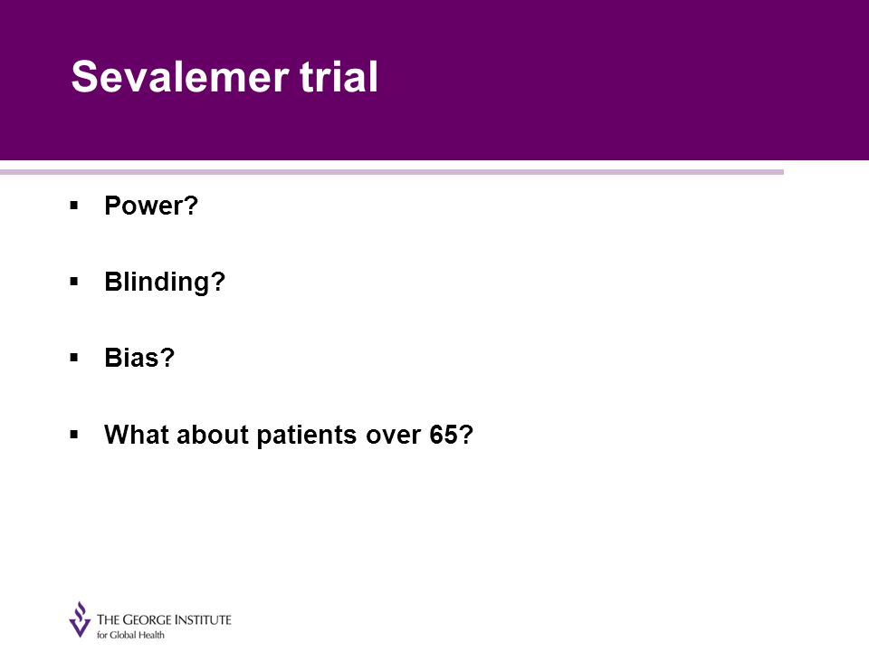  Power  Blinding  Bias  What about patients over 65
