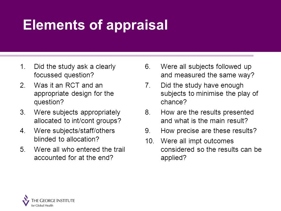 Elements of appraisal 1.Did the study ask a clearly focussed question.