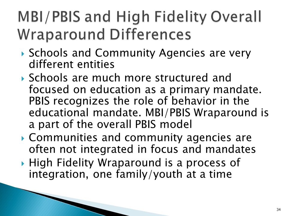  Schools and Community Agencies are very different entities  Schools are much more structured and focused on education as a primary mandate.