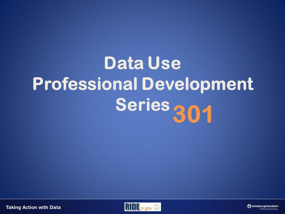 Data Use Professional Development Series 301