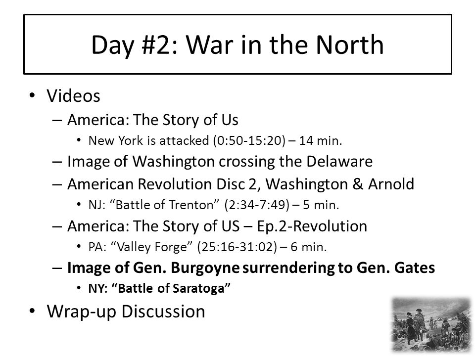 Day #2: War in the North Videos – America: The Story of Us New York is attacked (0:50-15:20) – 14 min.