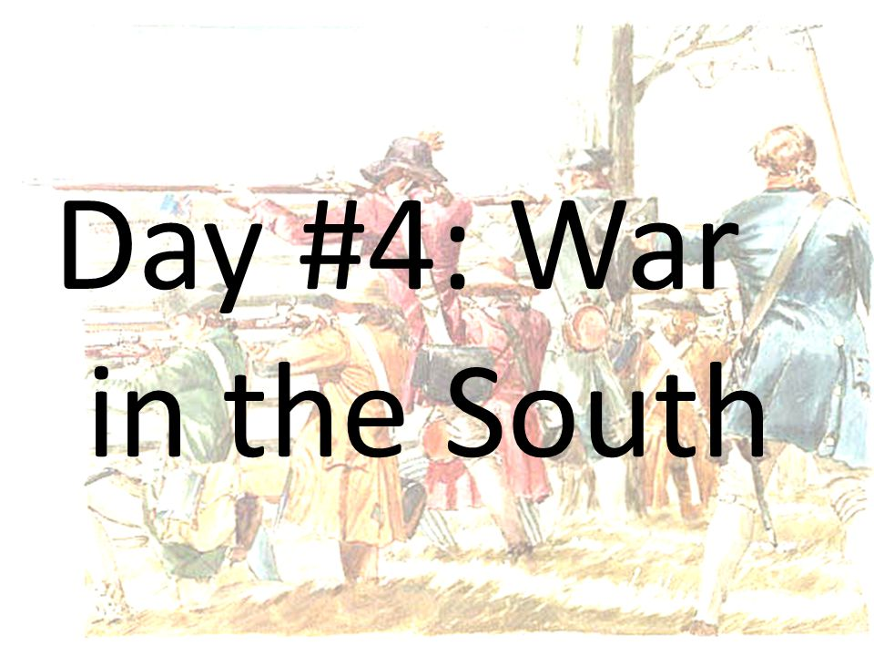 Day #4: War in the South