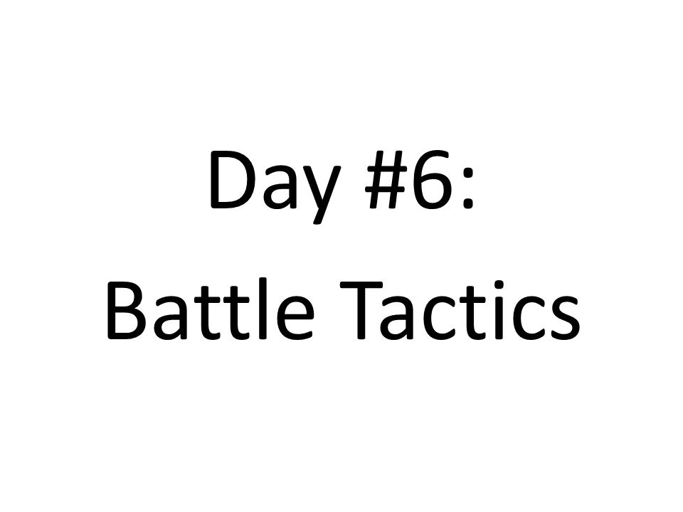 Day #6: Battle Tactics