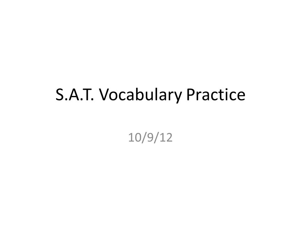 S.A.T.Vocabulary Practice Look at your October S.A.T.