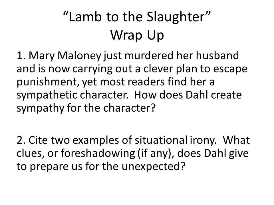 Lamb to the Slaughter Wrap Up 3.