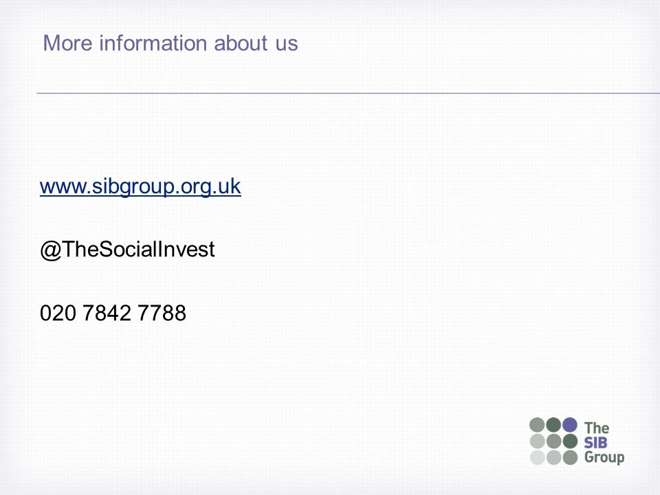 More information about us www.sibgroup.org.uk @TheSocialInvest 020 7842 7788