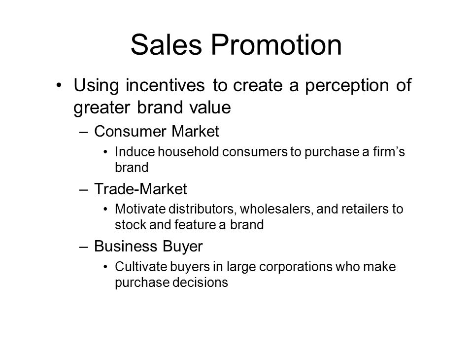 Power Struggles and Sales Promotion Sales promotion plays a key strategic role in the channel of distribution –Big name brands must be supported with