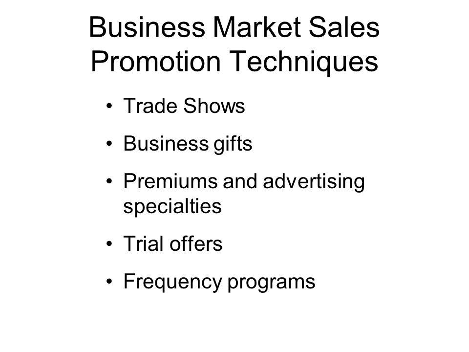Trade-Market Sales Promotion Techniques Incentives: Push money Allowances: Merchandise allowances, slotting fees, bill-back allowances, off- invoice allowances Sales Training Programs Cooperative (Co-Op) Advertising