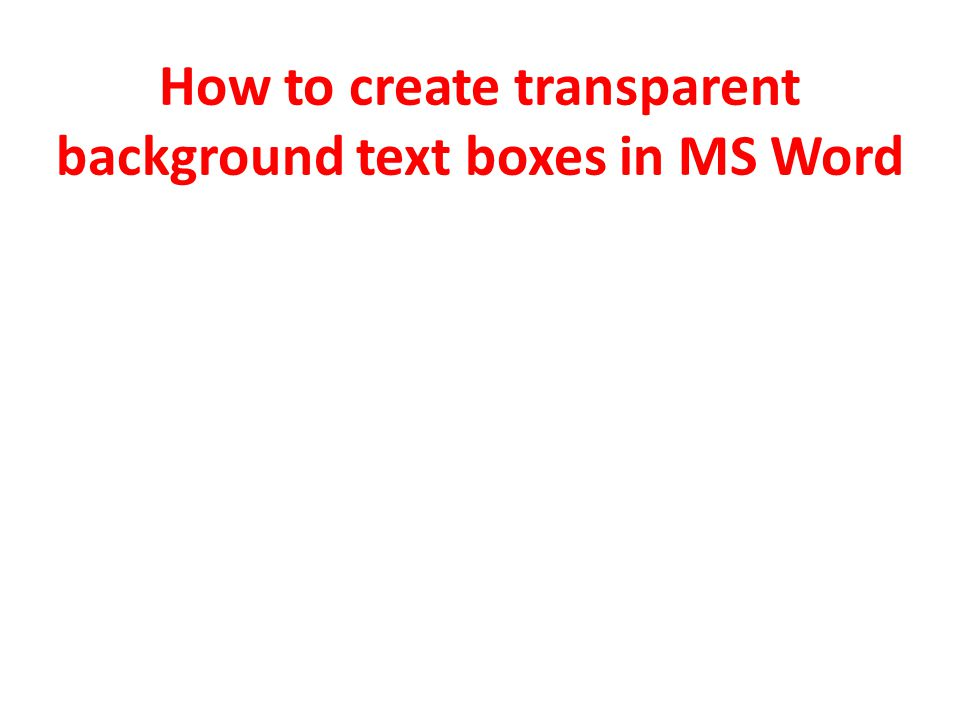 How to create transparent background text boxes in MS Word