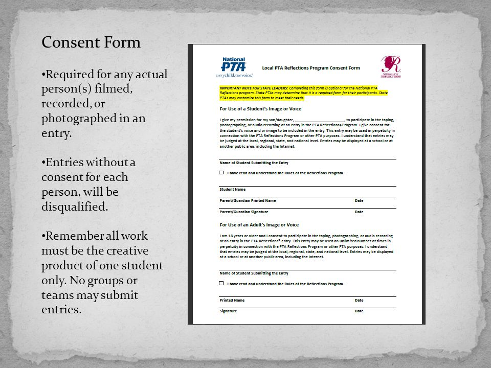 Consent Form Required for any actual person(s) filmed, recorded, or photographed in an entry.