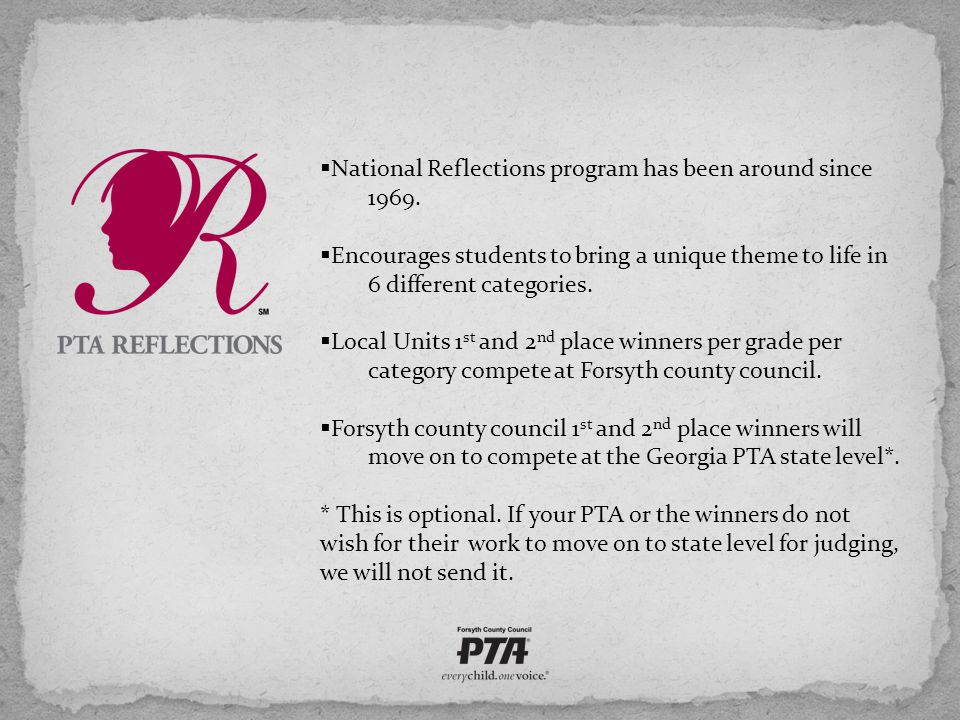  National Reflections program has been around since 1969.  Encourages students to bring a unique theme to life in 6 different categories.  Local Un