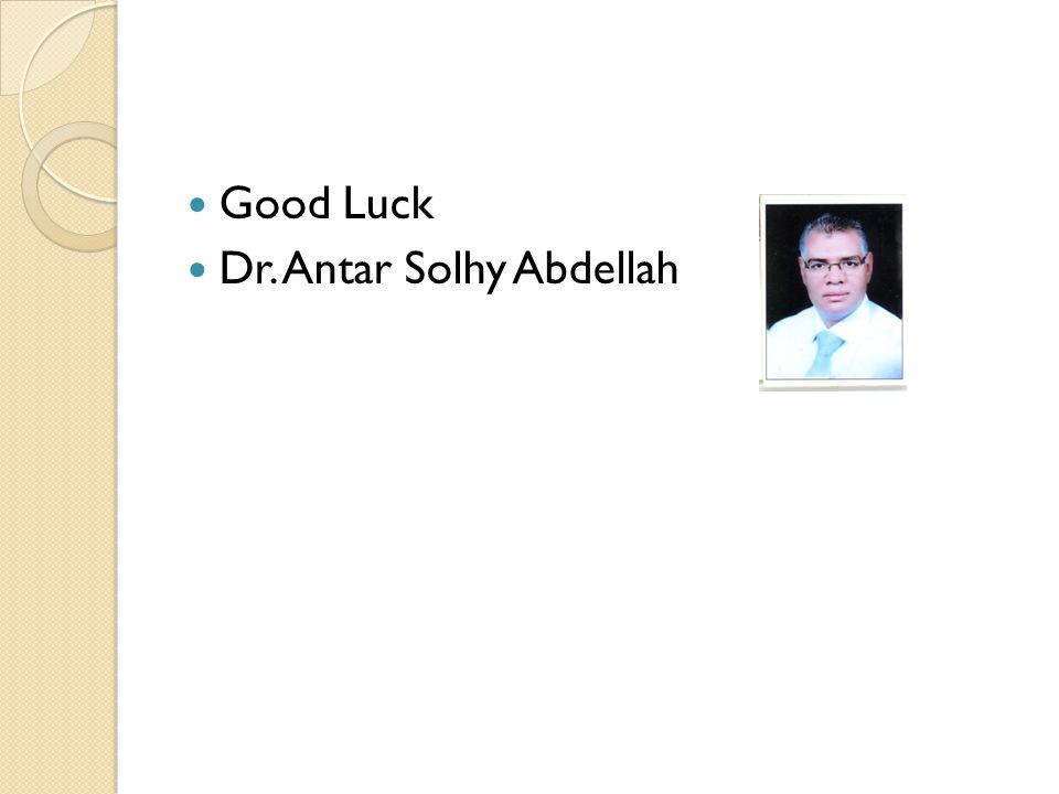 Good Luck Dr. Antar Solhy Abdellah