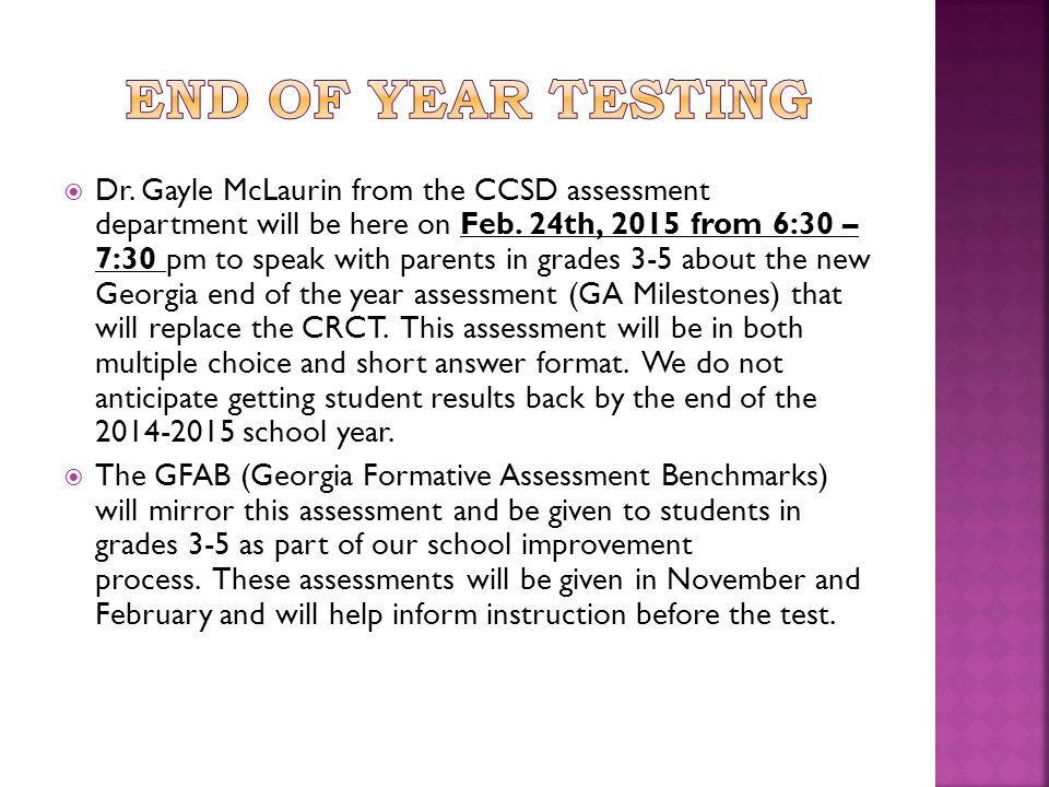  Dr. Gayle McLaurin from the CCSD assessment department will be here on Feb.
