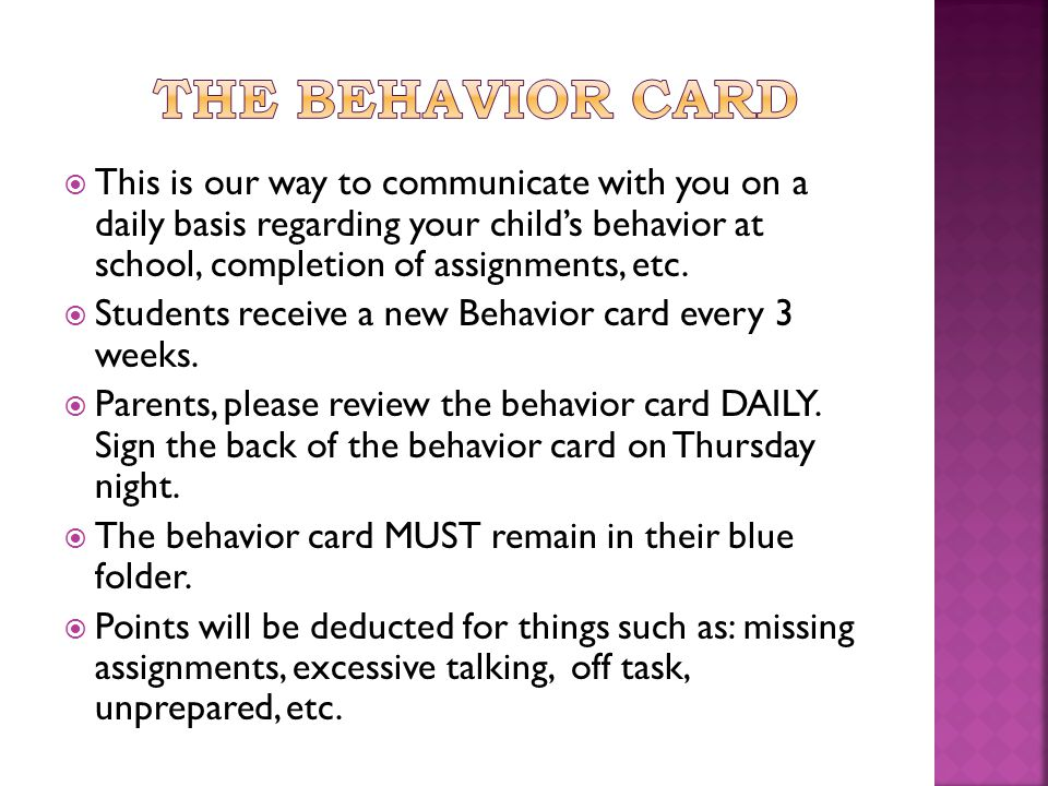  This is our way to communicate with you on a daily basis regarding your child's behavior at school, completion of assignments, etc.