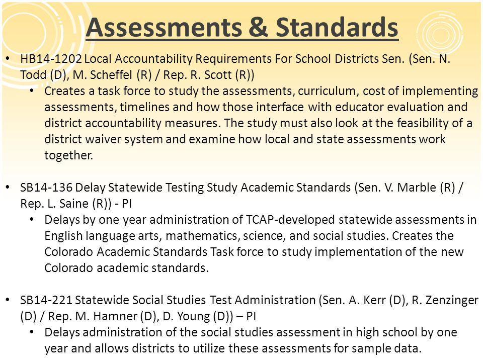Assessments & Standards HB14-1202 Local Accountability Requirements For School Districts Sen. (Sen. N. Todd (D), M. Scheffel (R) / Rep. R. Scott (R))