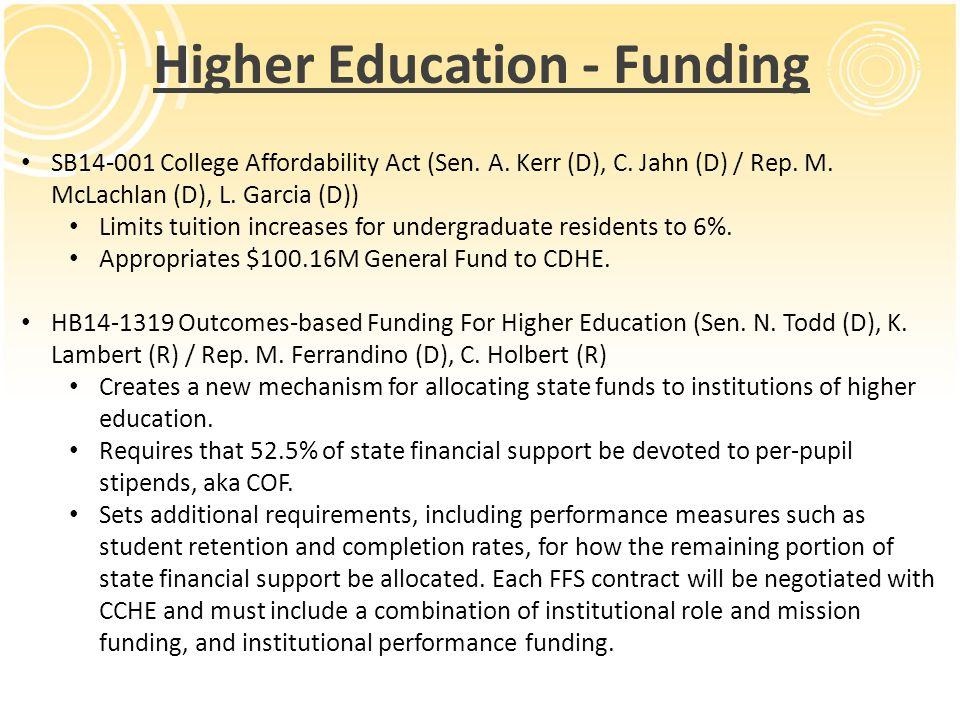 Higher Education - Funding SB14-001 College Affordability Act (Sen. A. Kerr (D), C. Jahn (D) / Rep. M. McLachlan (D), L. Garcia (D)) Limits tuition in