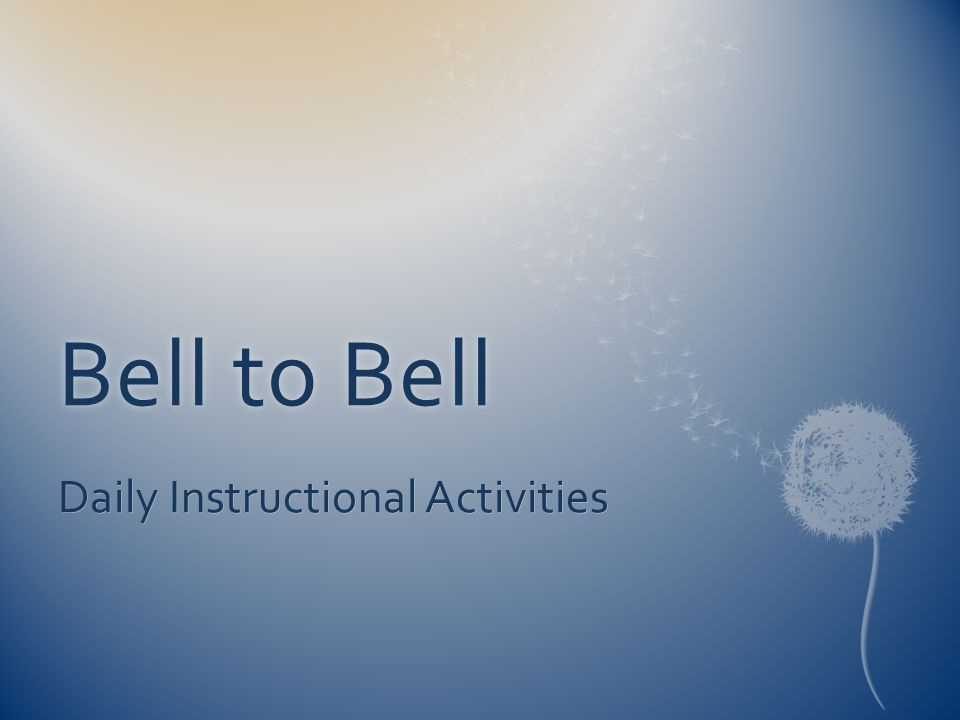 Bell to BellBell to Bell Daily Instructional Activities