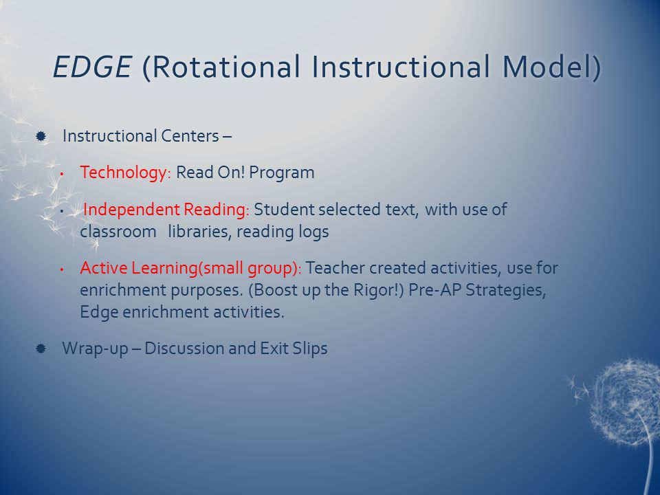 EDGE (Rotational Instructional Model)EDGE (Rotational Instructional Model)  Instructional Centers – Technology: Read On! Program Independent Reading: