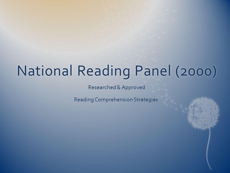 National Reading Panel (2000)National Reading Panel (2000) Researched & Approved Researched & Approved Reading Comprehension Strategies