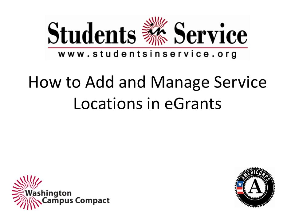 This PowerPoint will teach you: How to create a service location for your program – This is a site where your member will be doing their SIS AmeriCorps service – You only need to create one service location per member How to assign a service site to your existing Active SIS AmeriCorps members