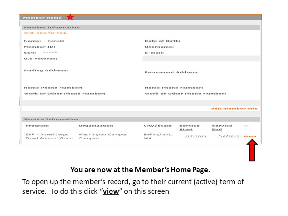 """You are now at the Member's Home Page. To open up the member's record, go to their current (active) term of service. To do this click """"view"""" on this s"""