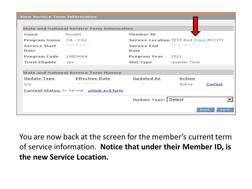 You are now back at the screen for the member's current term of service information. Notice that under their Member ID, is the new Service Location.