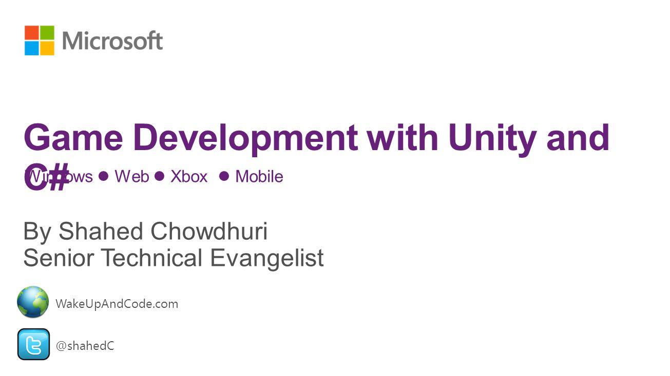 Windows Web Xbox Mobile @shahedC WakeUpAndCode.com