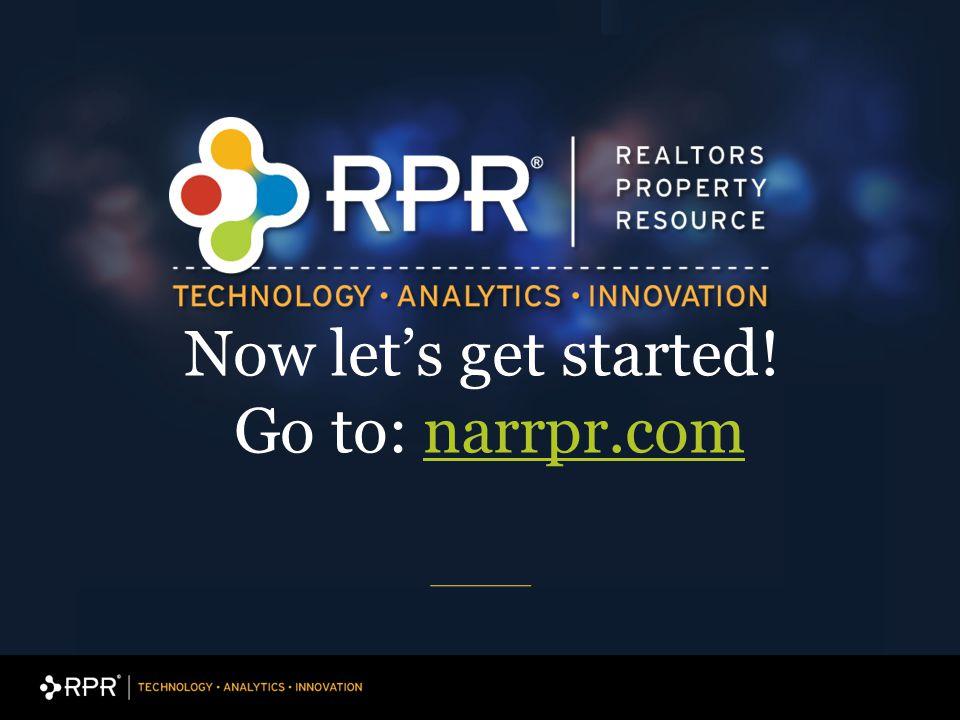 Now let's get started! Go to: narrpr.comnarrpr.com