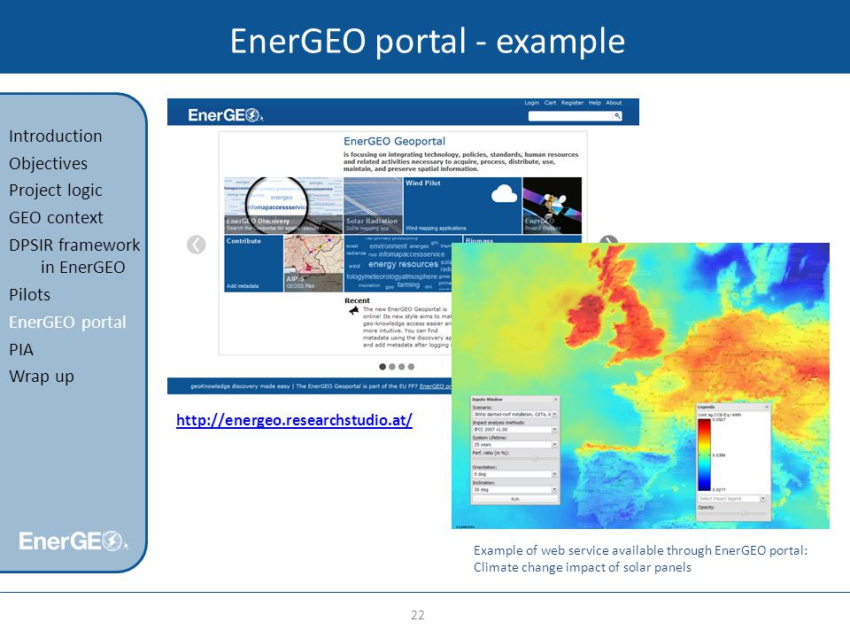 EnerGEO portal - example 22 Introduction Objectives Project logic GEO context DPSIR framework in EnerGEO Pilots EnerGEO portal PIA Wrap up http://ener