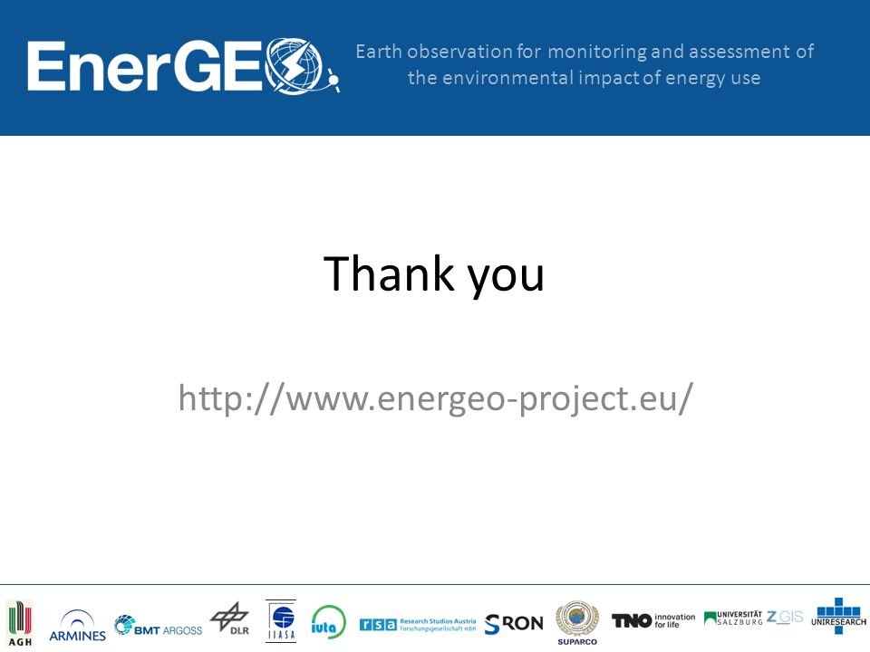 Earth observation for monitoring and assessment of the environmental impact of energy use Thank you http://www.energeo-project.eu/