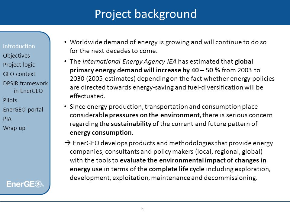 Project background Worldwide demand of energy is growing and will continue to do so for the next decades to come. The International Energy Agency IEA