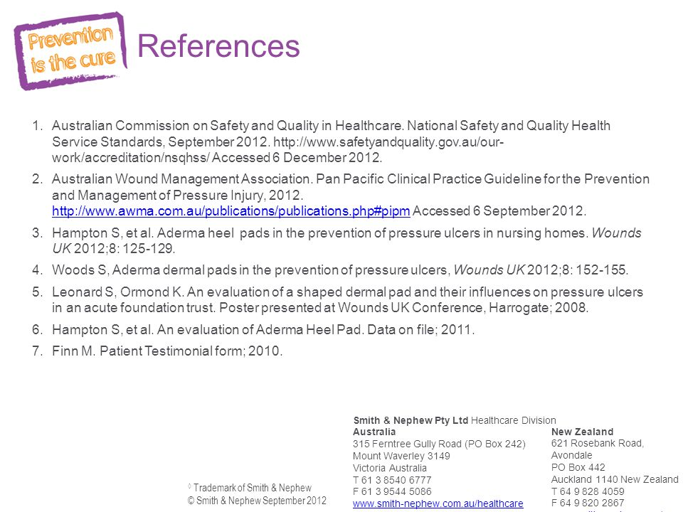 References 1.Australian Commission on Safety and Quality in Healthcare. National Safety and Quality Health Service Standards, September 2012. http://w