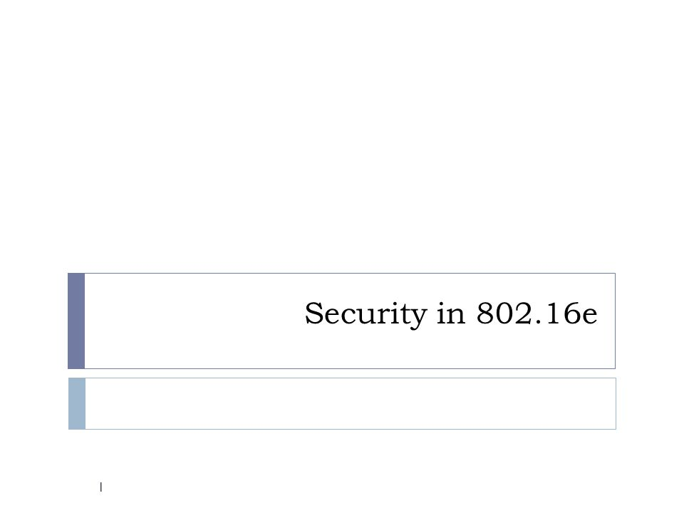 Security in 802.16e 1