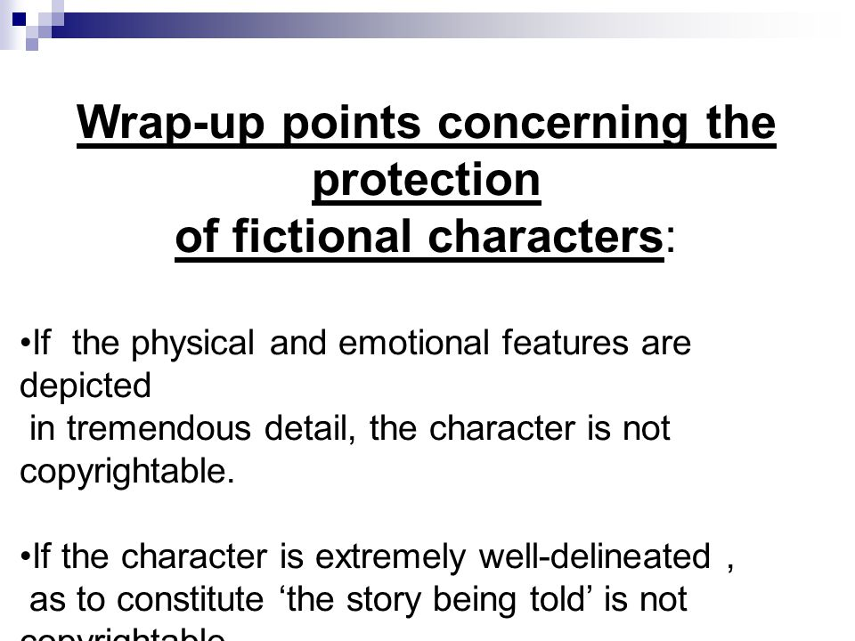 Wrap-up points concerning the protection of fictional characters: If the physical and emotional features are depicted in tremendous detail, the charac