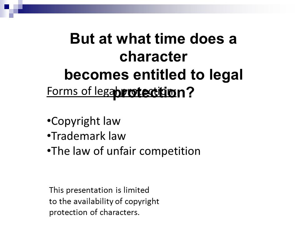 But at what time does a character becomes entitled to legal protection.