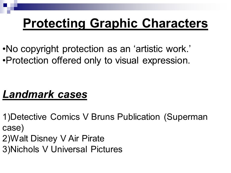 Protecting Graphic Characters No copyright protection as an 'artistic work.' Protection offered only to visual expression.