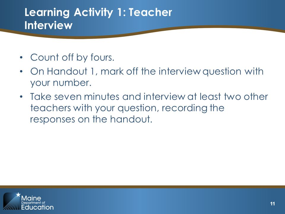 Count off by fours.On Handout 1, mark off the interview question with your number.