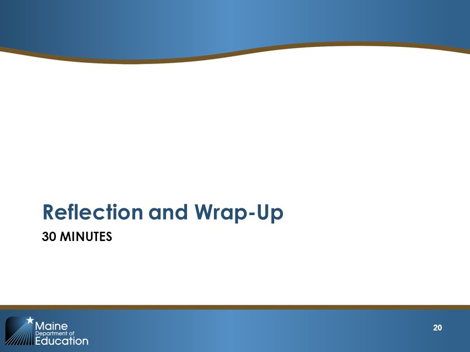 Reflection and Wrap-Up 20 30 MINUTES