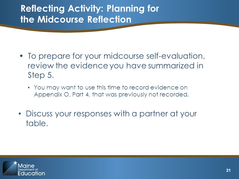 To prepare for your midcourse self-evaluation, review the evidence you have summarized in Step 5.