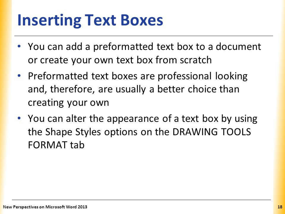 XP Inserting Text Boxes You can add a preformatted text box to a document or create your own text box from scratch Preformatted text boxes are profess