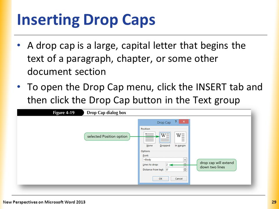 XP Inserting Drop Caps A drop cap is a large, capital letter that begins the text of a paragraph, chapter, or some other document section To open the
