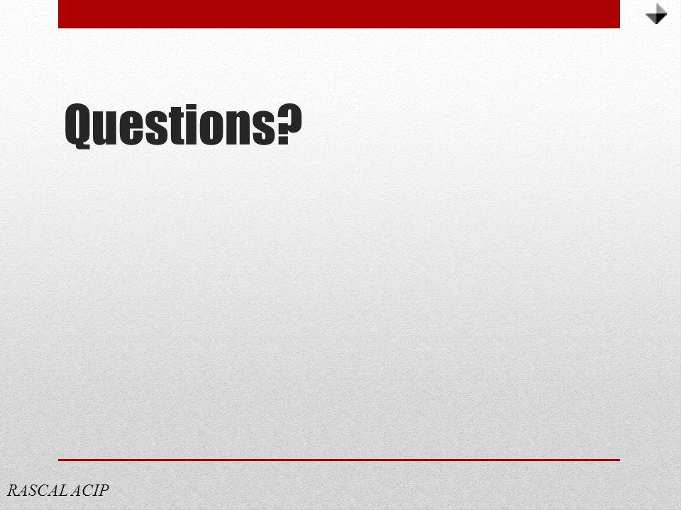 Questions? RASCAL ACIP
