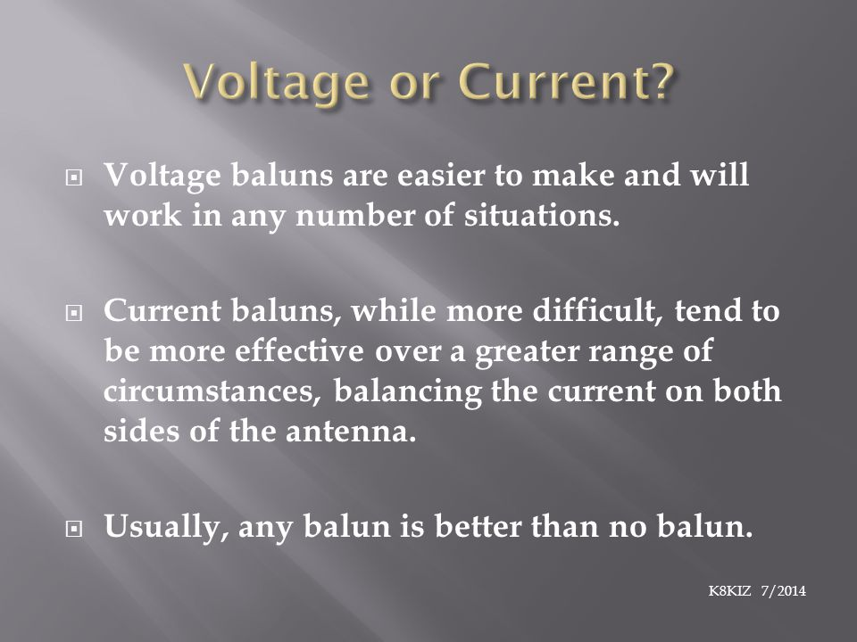  Voltage baluns are easier to make and will work in any number of situations.