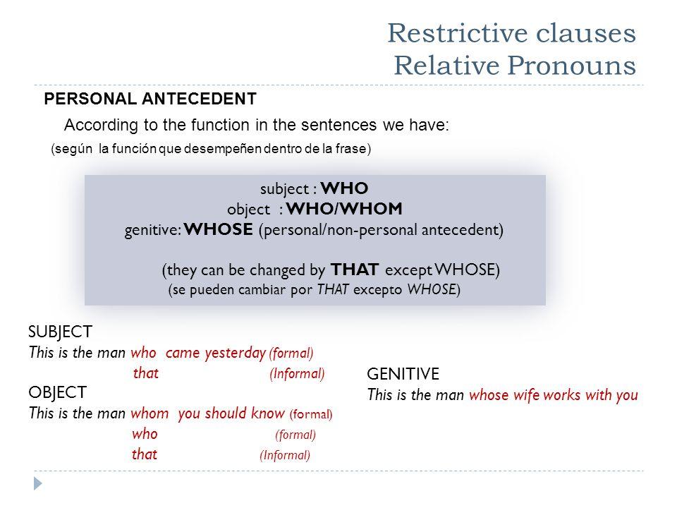 Restrictive clauses using preposition Las preposiciones pueden ser usadas delante o detrás de los pronombres relativos.