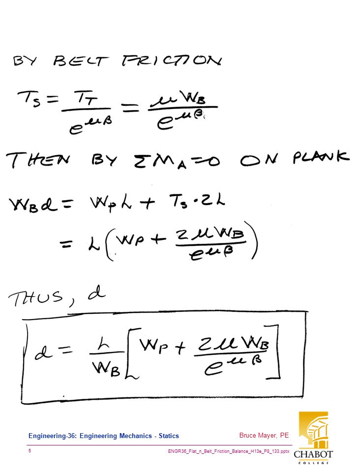 ENGR36_Flat_n_Belt_Friction_Balance_H13e_P8_133.pptx 6 Bruce Mayer, PE Engineering-36: Engineering Mechanics - Statics