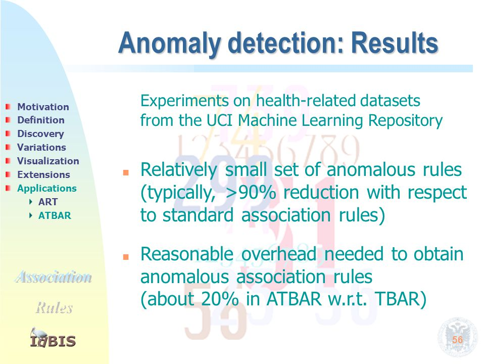 56 Anomaly detection: Results Experiments on health-related datasets from the UCI Machine Learning Repository n n Relatively small set of anomalous ru