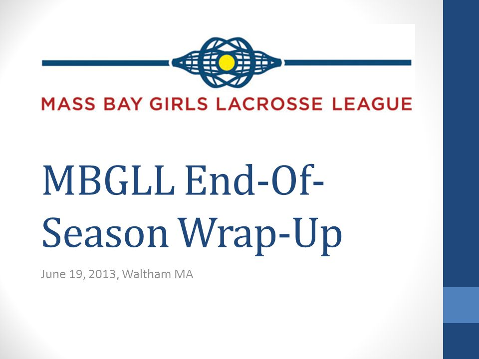 MBGLL End-Of- Season Wrap-Up June 19, 2013, Waltham MA