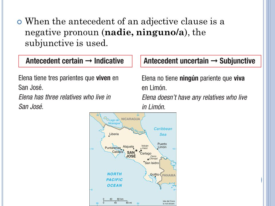 When the antecedent of an adjective clause is a negative pronoun ( nadie, ninguno/a ), the subjunctive is used.