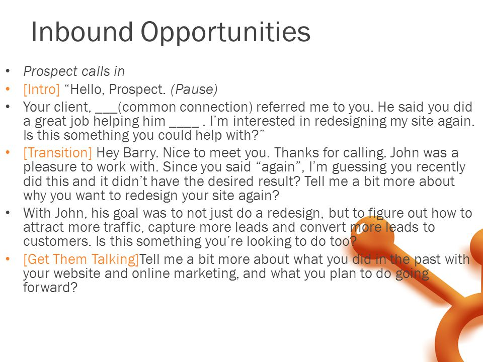 Inbound Opportunities Prospect calls in [Intro] Hello, Prospect.
